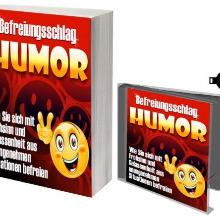 """""""Befreiungsschlag Humor – Wie Sie sich mit Frohsinn und Gelassenheit aus unangenehmen Situationen befreien"""""""